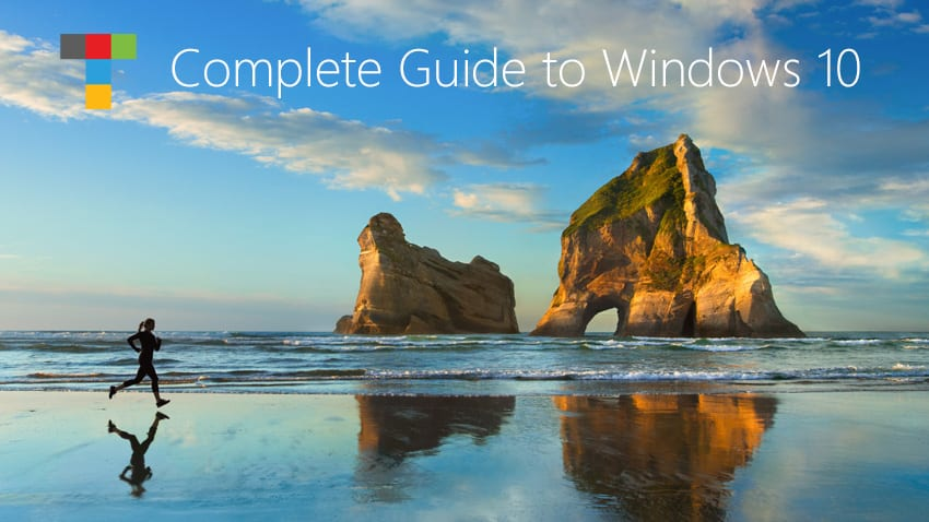 Complete Guide to Windows 10