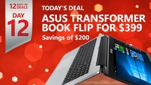 12 Days of Deals, Day 12: ASUS Transformer Book Flip for $200 Off